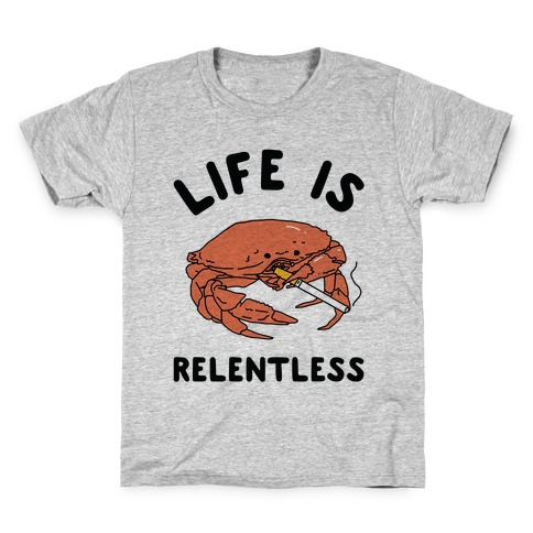 Life is Relentless Kids T-Shirt