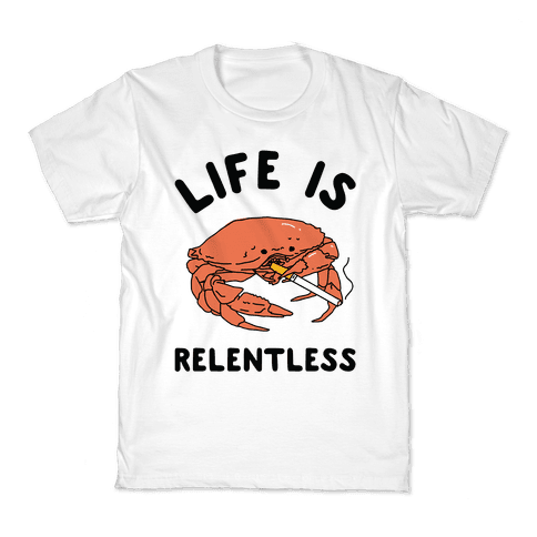 Life is Relentless Kids T-Shirt