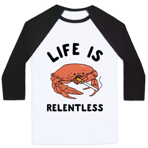 Life is Relentless Baseball Tee