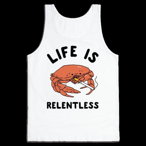 Life is Relentless Tank Top