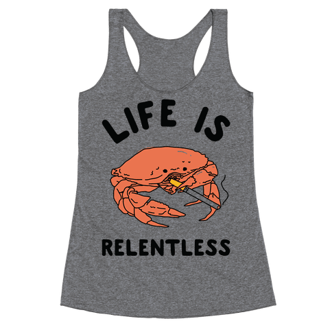 Life is Relentless Racerback Tank Top