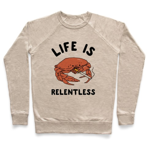 Life is Relentless Pullover