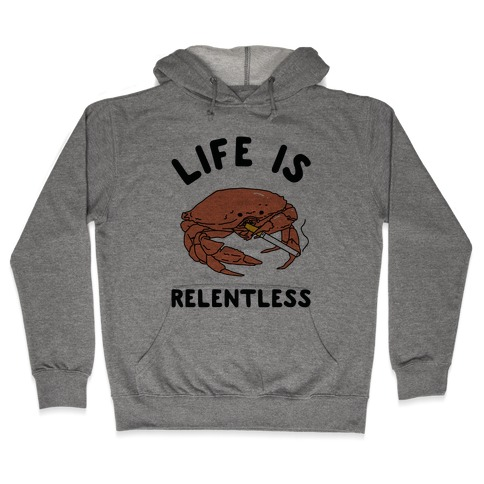 Life is Relentless Hooded Sweatshirt