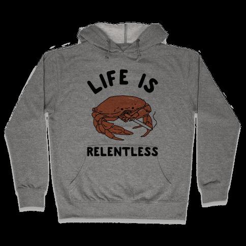 Life is Relentless Hooded Sweatshirt