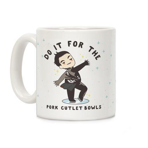 Do It For The Pork Cutlet Bowls Coffee Mug