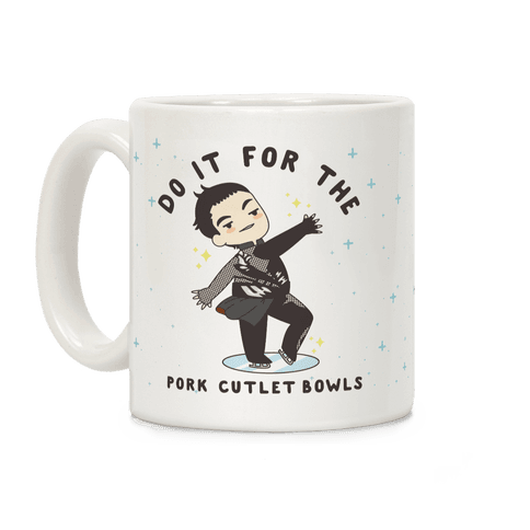 Do It For The Pork Cutlet Bowls Coffee Mug