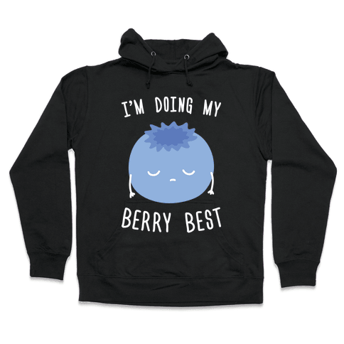 I'm Doing My Berry Best Hooded Sweatshirt