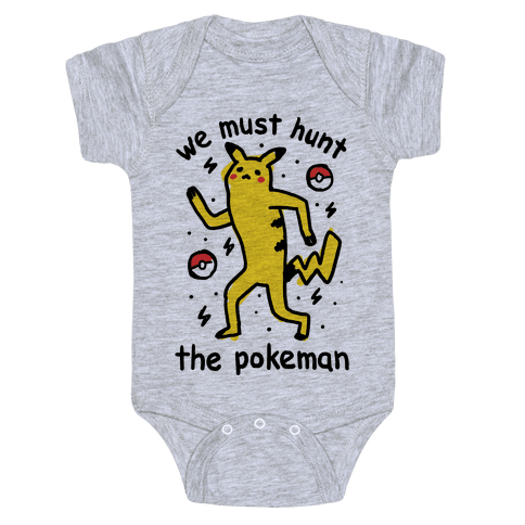 We Must Hunt The Pokeman Baby Onesy