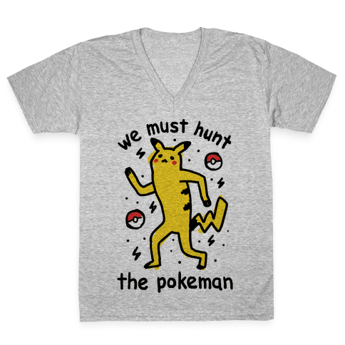We Must Hunt The Pokeman V-Neck Tee Shirt