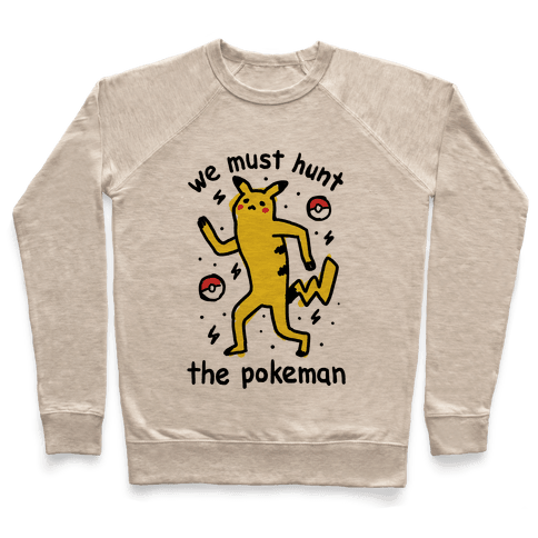 We Must Hunt The Pokeman Pullover