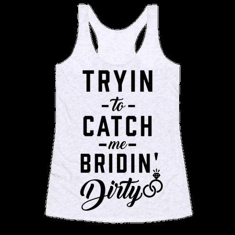 Bridin Dirty