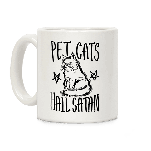 Pet Cats Hail Satan Coffee Mug