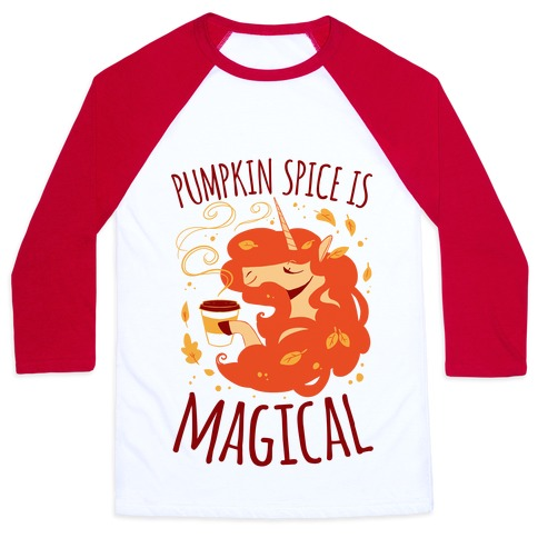 Pumpkin Spice Is Magical Baseball Tee