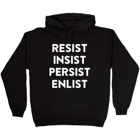 Resist Insist Persist Enlist Hooded Sweatshirt
