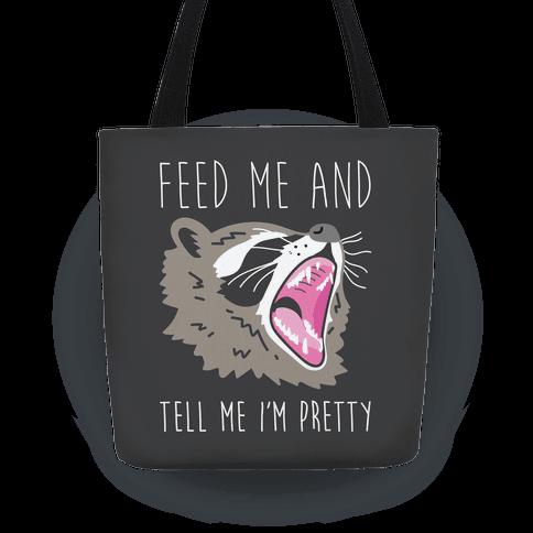 Feed Me And Tell Me I'm Pretty Raccoon Tote