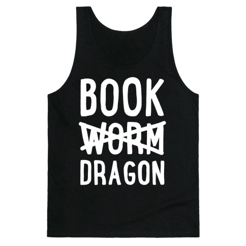 Book Dragon Not Book Worm Tank Top