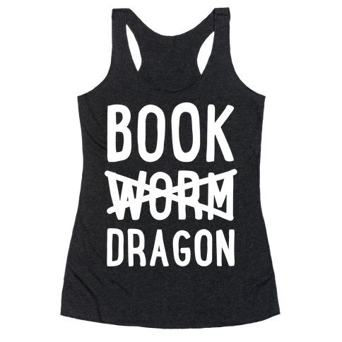 Book Dragon Not Book Worm Racerback Tank Top