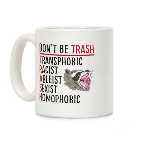 Don't Be TRASH Coffee Mug