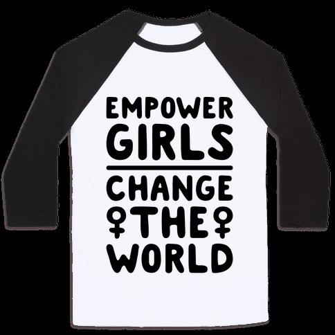 Empower Girls Change The World Baseball Tee