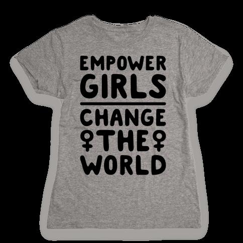 Empower Girls Change The World Womens T-Shirt