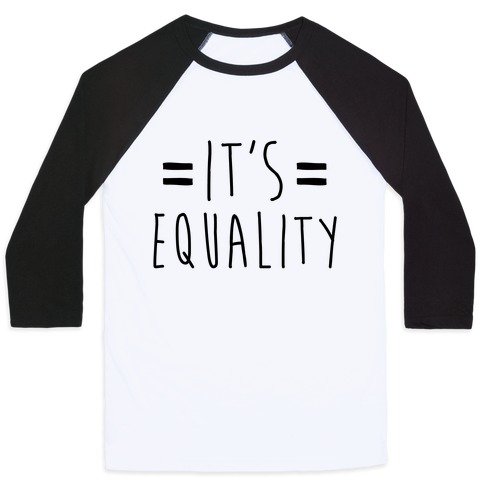 It's Equality Baseball Tee