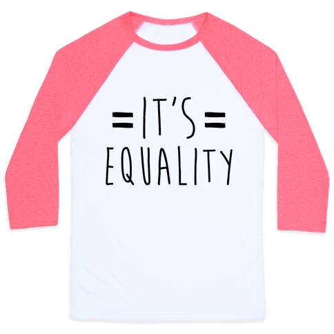 It's Equality  Baseball Tee