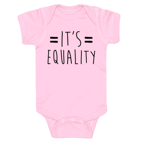 It's Equality  Baby Onesy