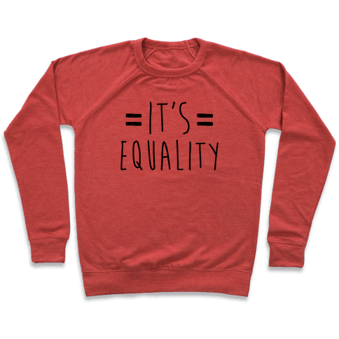 It's Equality  Pullover