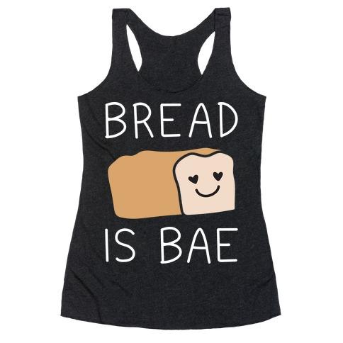 Bread Is Bae Racerback Tank Top