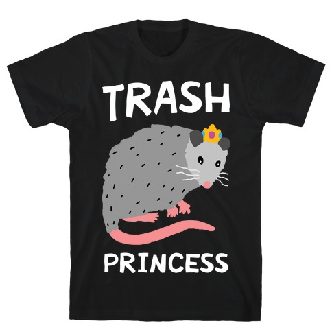 Trash Princess T-Shirt
