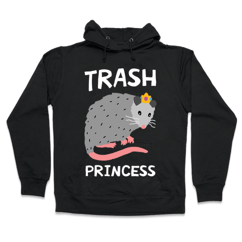Trash Princess Hooded Sweatshirt