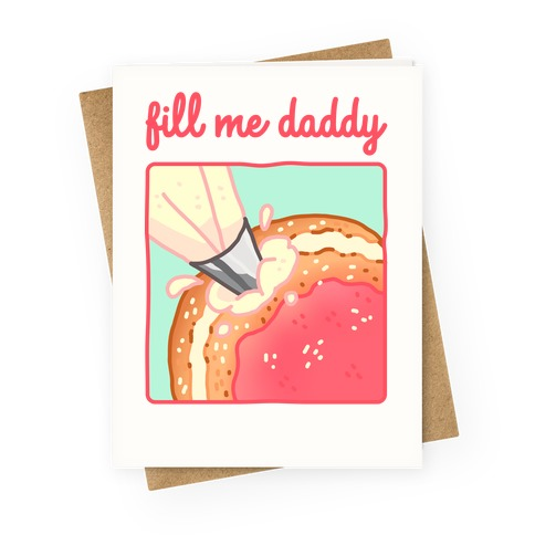Fill Me Daddy (Donut) Greeting Card