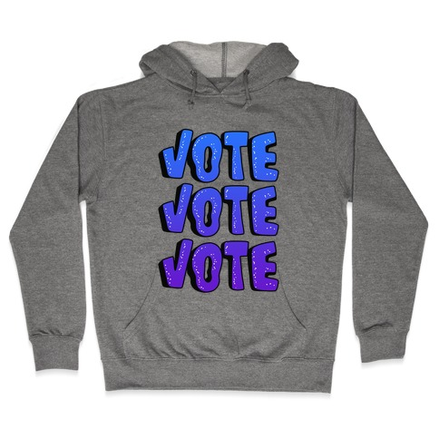 Vote Vote Vote! (Blue Gradient) Hooded Sweatshirt