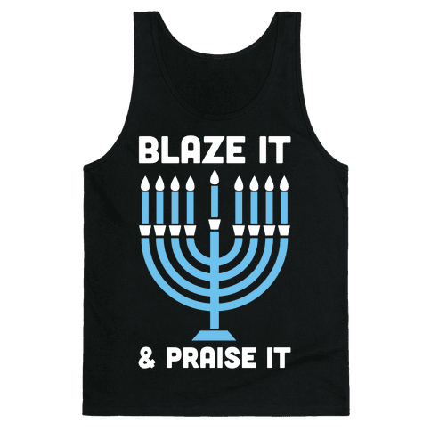 Blaze It and Praise It Tank Top