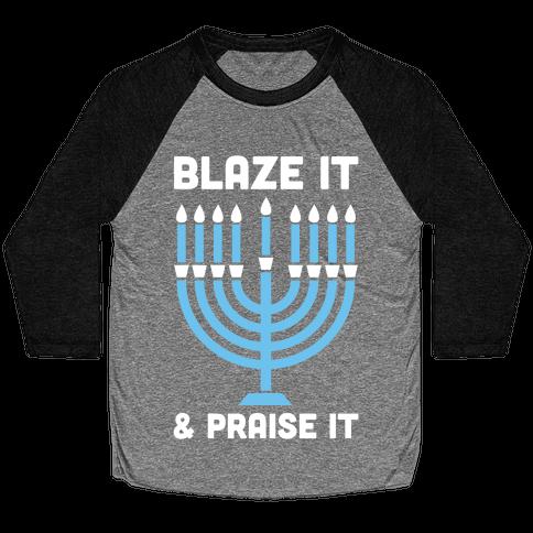 Blaze It and Praise It Baseball Tee