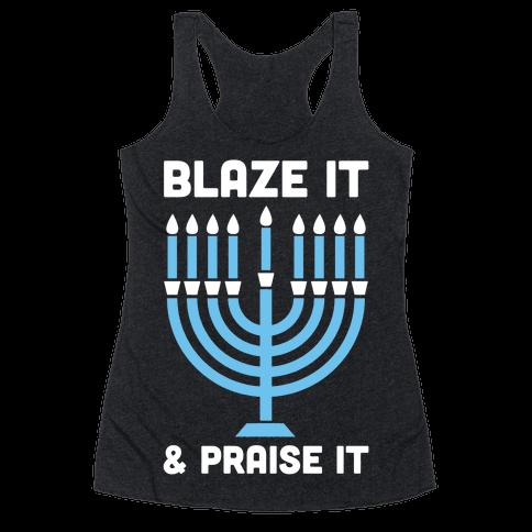 Blaze It and Praise It Racerback Tank Top