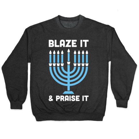 Blaze It and Praise It Pullover