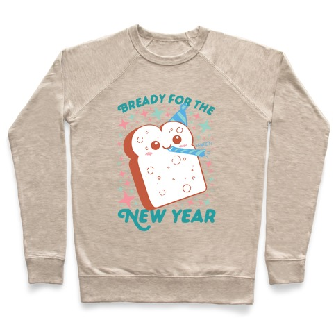 Bready For The New Year Pullover