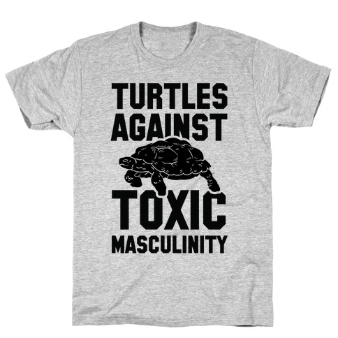 Turtles Agains Toxic Masculinity T-Shirt