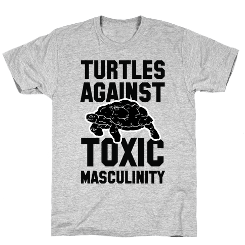 Turtles Agains Toxic Masculinity Mens T-Shirt