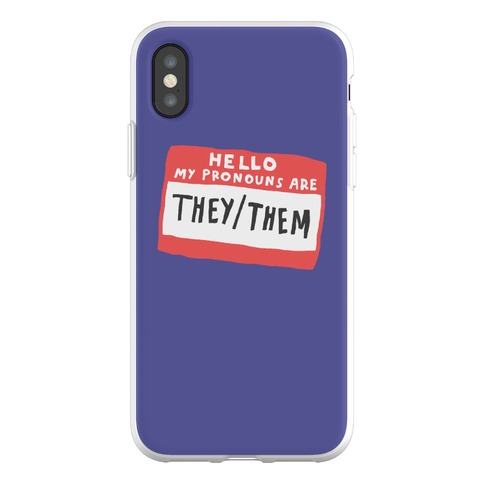 Hello My Pronouns Are They Them Phone Flexi-Case