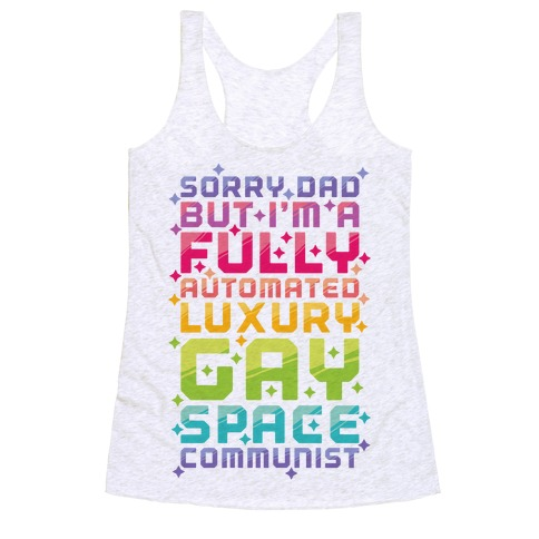 Fully Automated Luxury Gay Space Communist Racerback Tank Top