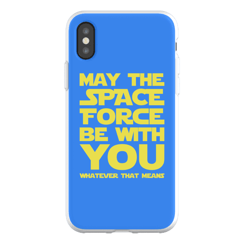 May The Space Force Be With You Parody Phone Flexi-Case