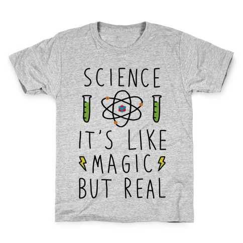 Science It's Like Magic But Real Kids T-Shirt