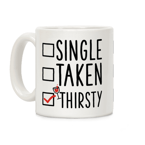 Single Taken Thirsty Coffee Mug