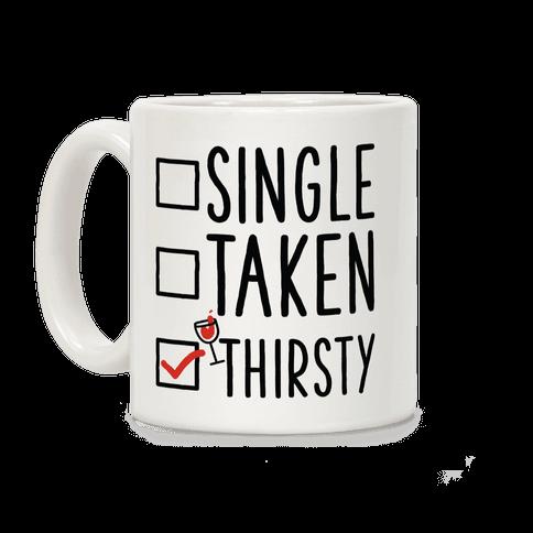 Single Taken Thirsty Coffee Mug