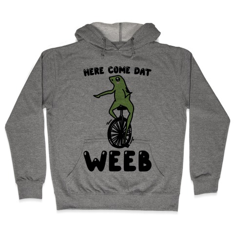 Here Come Dat Weeb Hooded Sweatshirt