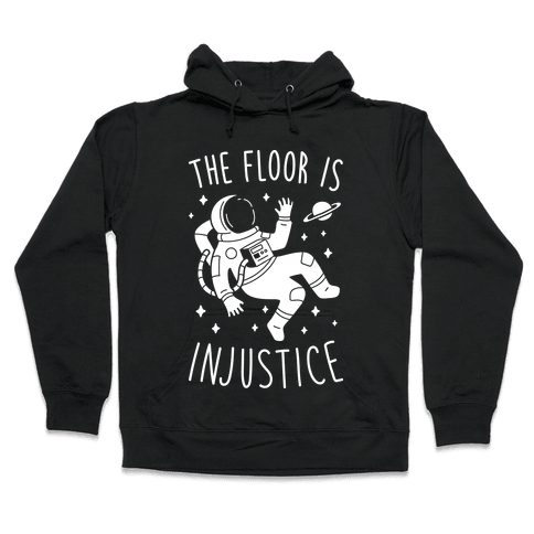 The Floor Is Injustice Hooded Sweatshirt