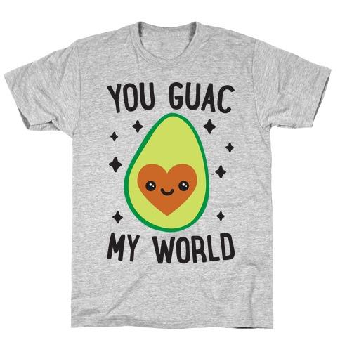 You Guac My World T-Shirt