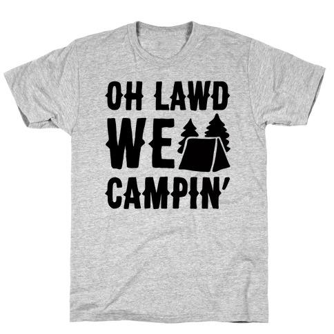 Oh Lawd We Campin' T-Shirt